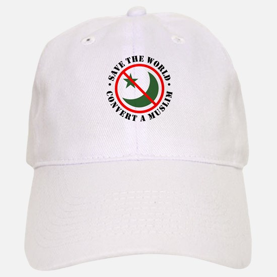 Save the World, Convert a Muslim Baseball Baseball Cap