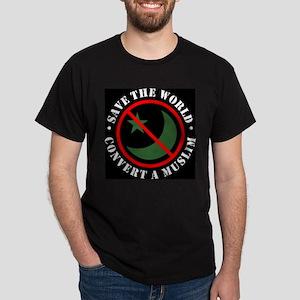 Save the World, Convert a Muslim Dark T-Shirt