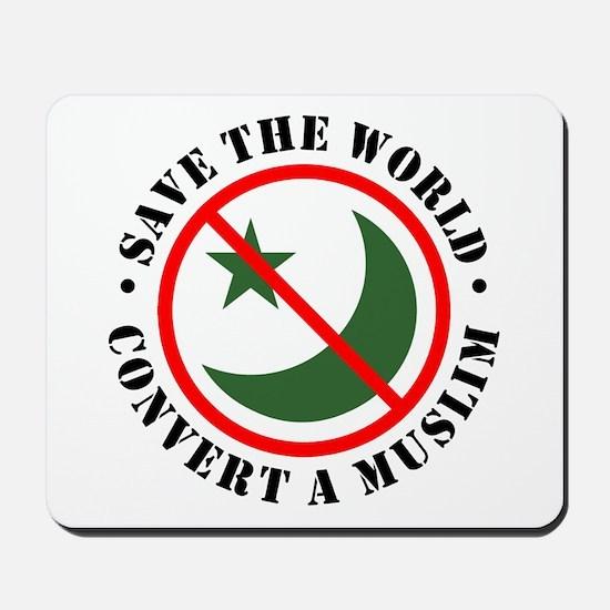 Save the World, Convert a Muslim Mousepad