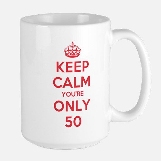 K C Youre Only 50 Large Mug