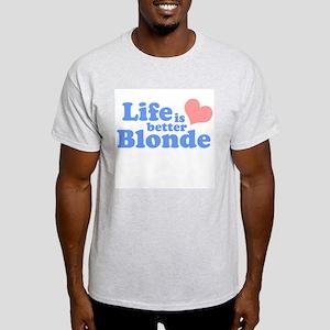 Life is better blonde Ash Grey T-Shirt