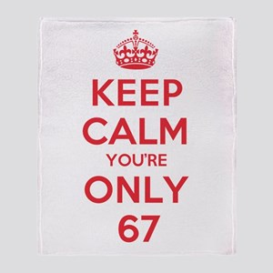 K C Youre Only 67 Throw Blanket