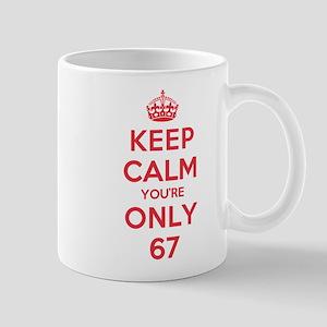 K C Youre Only 67 Mug