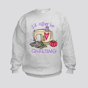 I'd Rather Be Quilting Kids Sweatshirt