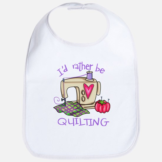 I'd Rather Be Quilting Bib
