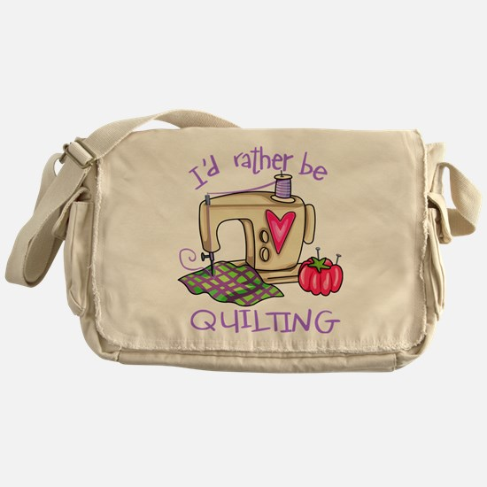 I'd Rather Be Quilting Messenger Bag