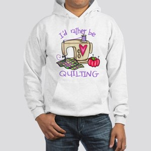 I'd Rather Be Quilting Hooded Sweatshirt