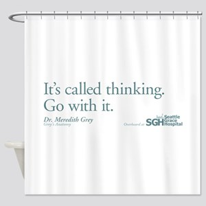 It's called thinking. - Grey' Shower Curtain