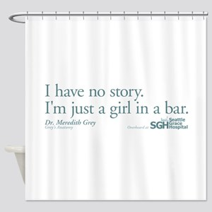 Girl in a Bar -Grey's Anatomy Shower Curtain