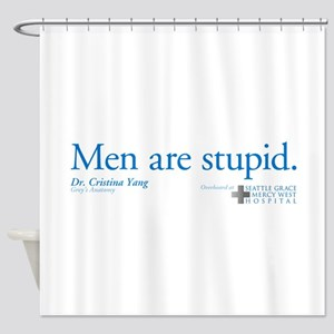 Men Are Stupid Shower Curtain
