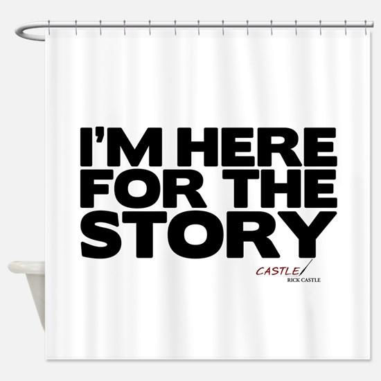 I'm Just Here for the Story Shower Curtain