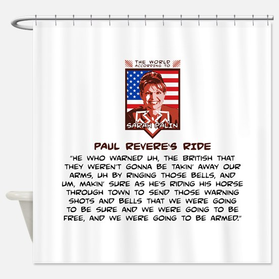 Sarah Palin - Paul Revere Shower Curtain