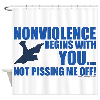 Nonviolence Begins with You.. Shower Curtain