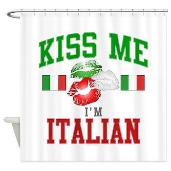 Kiss Me I'm Italian Shower Curtain