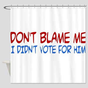 I Didn't Vote for Him Shower Curtain