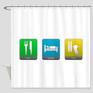 Eat, Sleep, Lift Shower Curtain