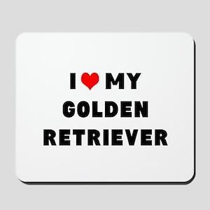 i luv my golden retriever Mousepad