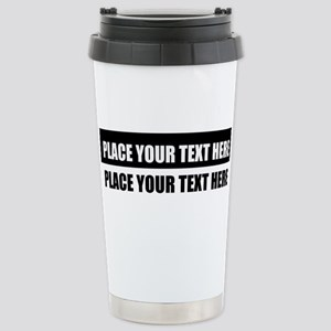 Add text message 16 oz Stainless Steel Travel Mug