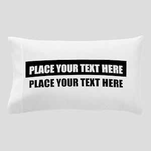 Add text message Pillow Case