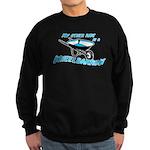 My other ride is a Wheelbarrow Sweatshirt (dark)