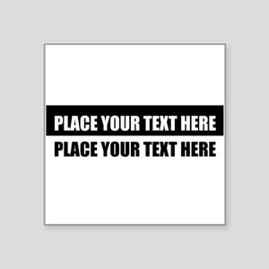 "Add text message Square Sticker 3"" x 3"""