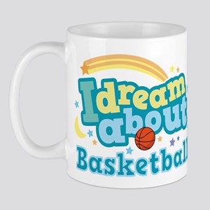 Dream About Basketball Mug