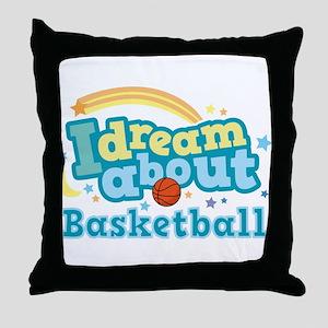 Dream About Basketball Throw Pillow