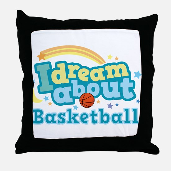 Dream About Basketball Throw Pillow