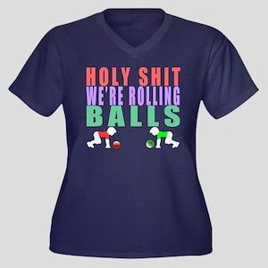 Holy Shit Were Rolling Balls Women's Plus Size V-N