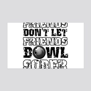 Friends Dont Let Friends Bowl Sober 35x21 Wall Dec