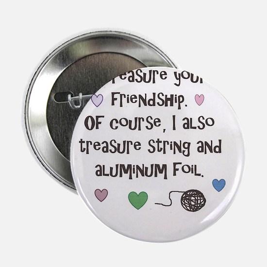 """I Treasure Your Friendship 2.25"""" Button"""