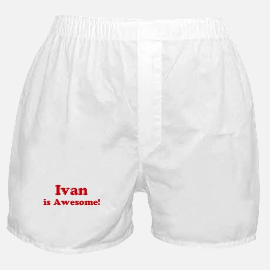 Ivan is Awesome Boxer Shorts