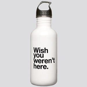 Wish you weren't here funny design Stainless Water