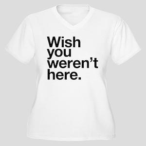 Wish you weren't here funny design Women's Plus Si