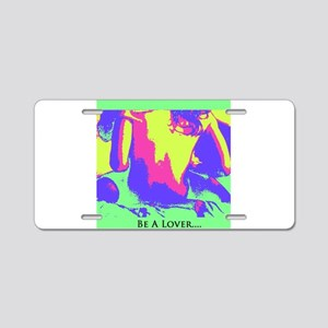 Be A Lover Aluminum License Plate