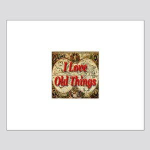 I Love Old Things Small Poster