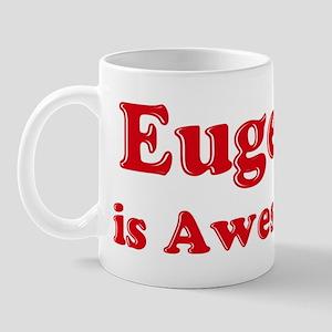 Eugene is Awesome Mug