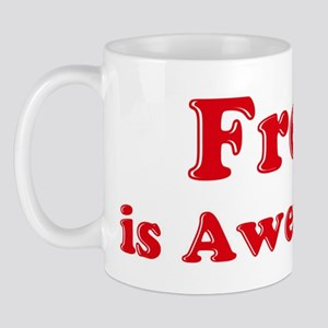 Fred is Awesome Mug