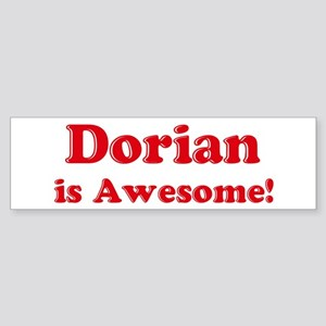 Dorian is Awesome Bumper Sticker