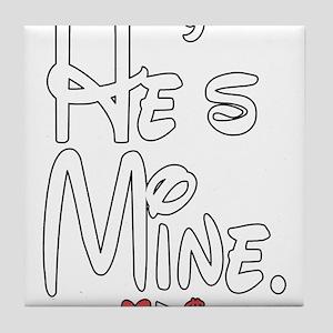 He's Mine Tile Coaster