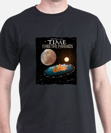 man fears time but time fears the pyramids T-Shirt