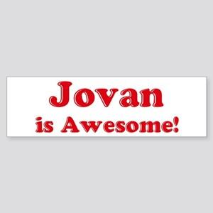 Jovan is Awesome Bumper Sticker