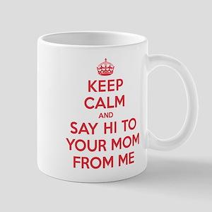 Say Hi To Your Mom Mug