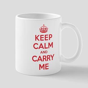 Keep Calm Carry Me Mug