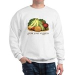 grow your veggies Sweatshirt