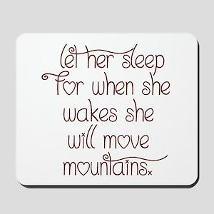 Let her sleep Mousepad