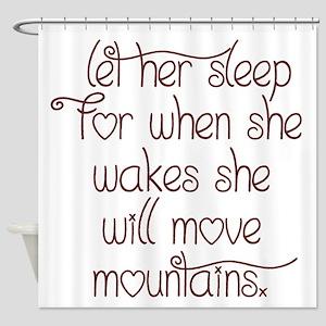 Let her sleep Shower Curtain