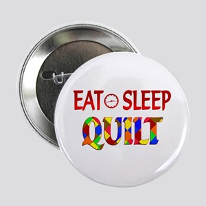 "Eat Sleep Quilt 2.25"" Button"
