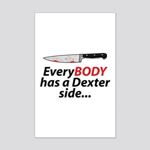 EveryBody Has A Dexter Side... Mini Poster Print