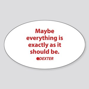 Dexter Quote Sticker (Oval)